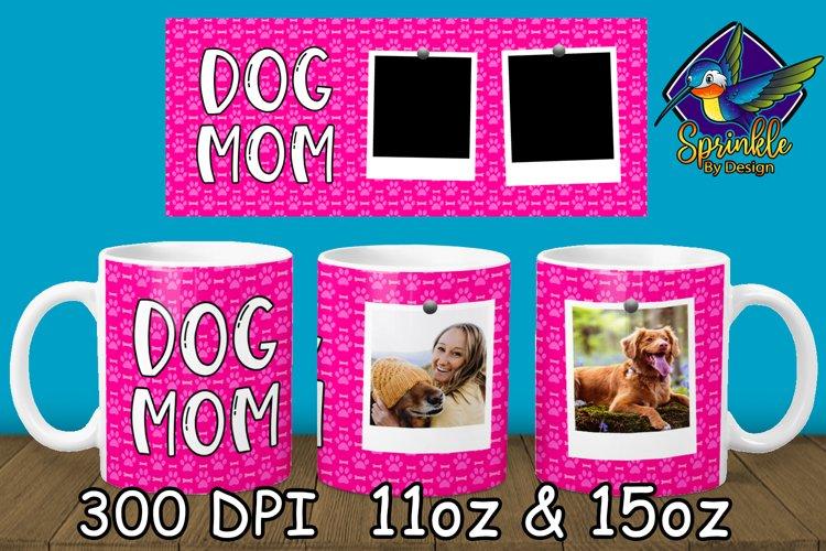 Dog Mom Mug Sublimation - Photo Sublimation Mug Designs