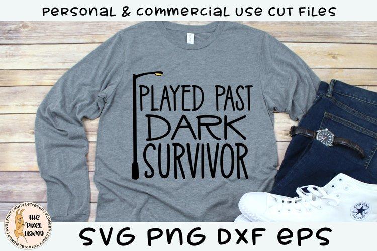 Played Past Dark Survivor SVG Cut File