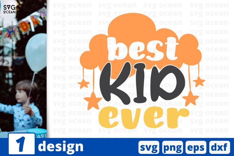 BEST KID EVER SVG CUT FILE | Child cricut | Baby quote example image 1
