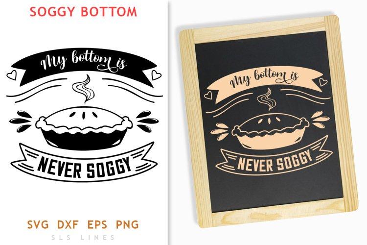 Baking SVG - Baker Cut File - Soggy Bottom