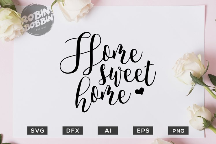Home Sweet Home SVG File - Wedding SVG PNG EPS Files example image 1