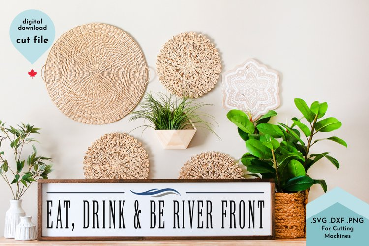 Eat, Drink and Be River Front - Porch, Dock svg example image 1