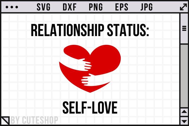Relationship status - Self-love | Cute design