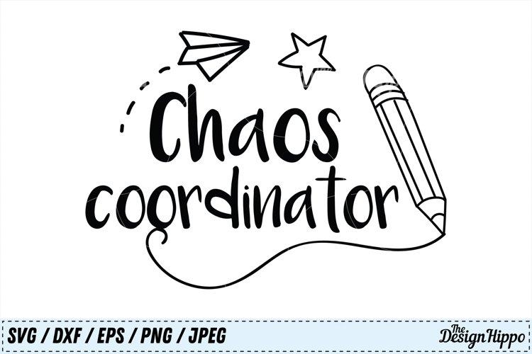 Chaos Coordinator svg, Teacher svg, Mom svg, SVG, PNG, DXF