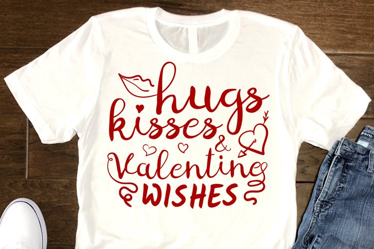 Hugs Kisses And Valentine Wishes SVG Valentines Day example image 1