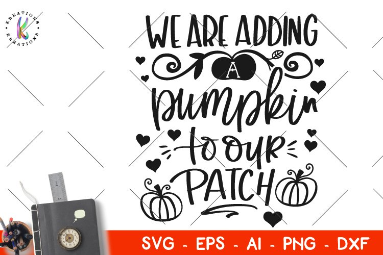We are adding a Pumpkin to our Patch svg Maternity svg Baby example image 1