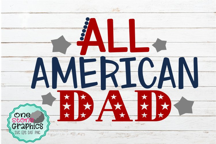 fourth of july svg,fourth of july svgs,all american dad svg