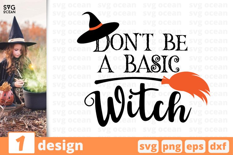 DON'T BE A BASIC WITCH SVG CUT FILE | Halloween cricut example image 1