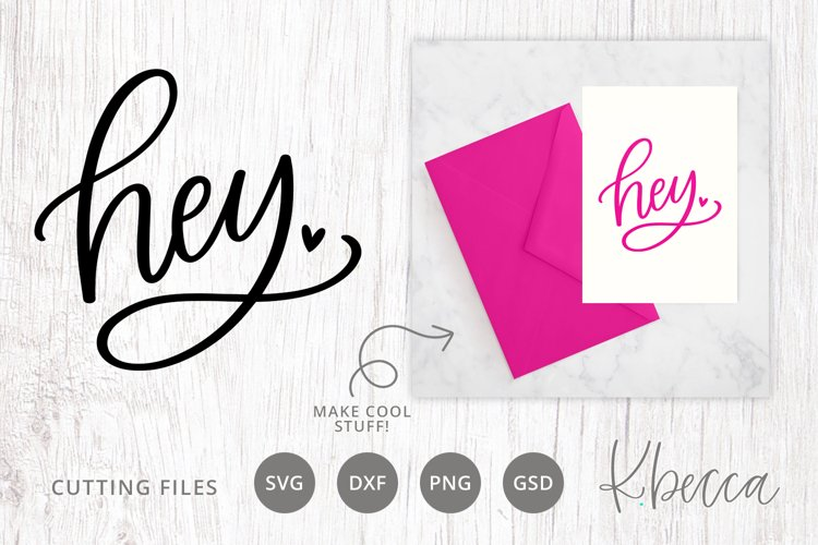 Hey Script Lettered SVG Cut File Card Making Paper Carfts