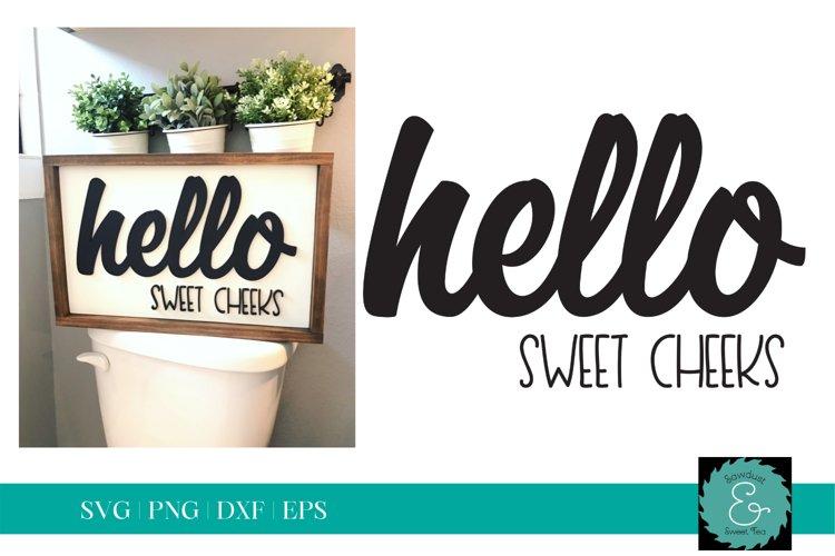 Hello Sweet Cheeks SVG, Bathroom SVG, Funny Bathroom SVG example image 1