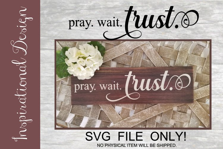 Pray wait trust SVG FILE example image 1