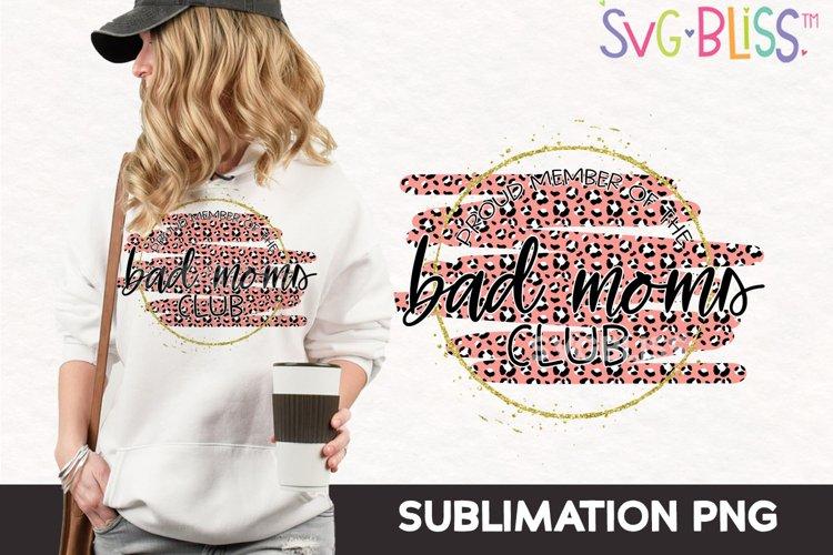 Sublimation PNG- Bad Moms Club Member | Leopard Print