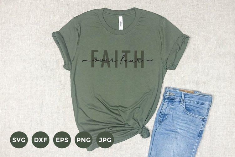 Faith over Fear SVG | Quote T-Shirt |Faith Tshirt