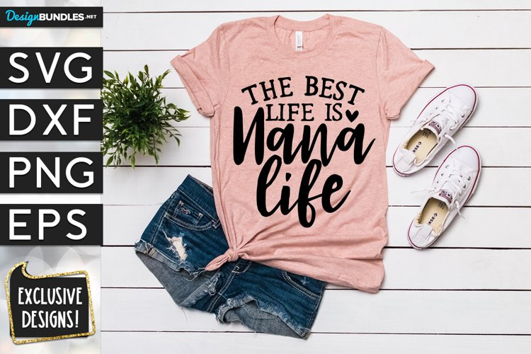 The Best Life Nana SVG DXF PNG EPS