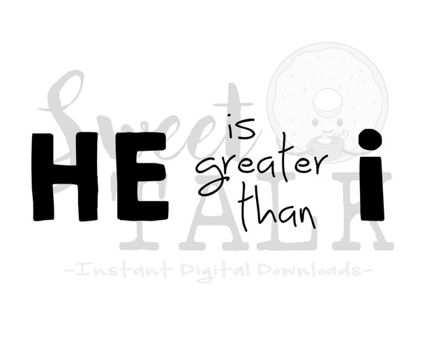 He is greater than I svg-Instant digital download example image 1