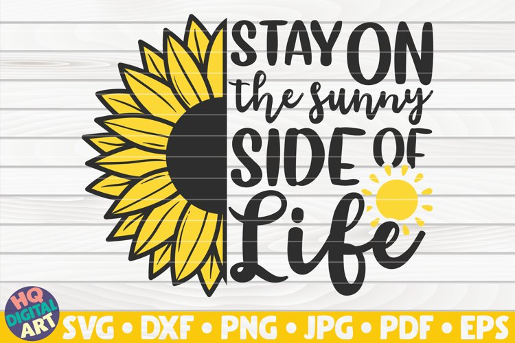 Stay on the sunny side of life SVG | Sunflower SVG