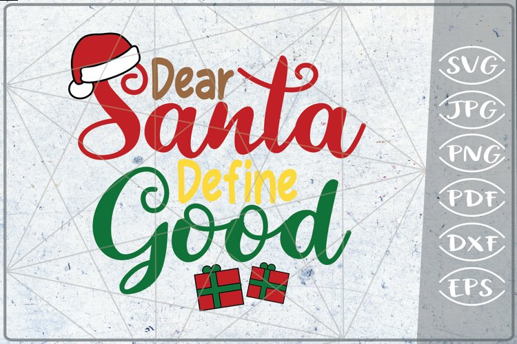 Dear Santa Define Good SVG Merry Christmas File SVG Crafters example image 1