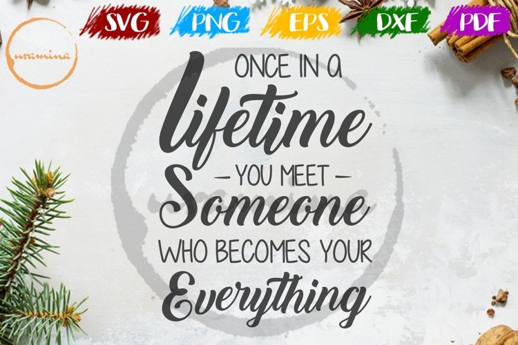 Once In A Lifetime Wedding SVG PDF PNG example image 1