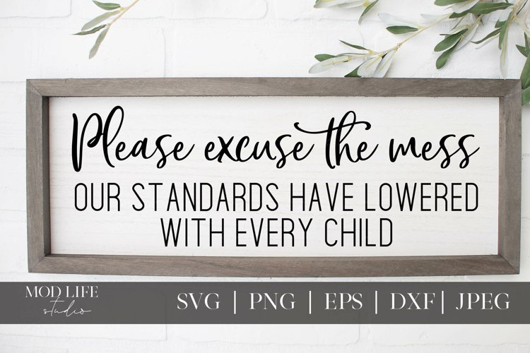 Please Excuse The Mess SVG Cut File - SVG PNG JPEG DXF EPS