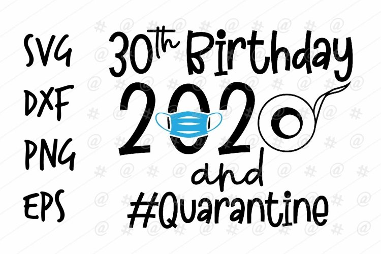 30th Birtday 2020 and Quarantine SVG design example image 1