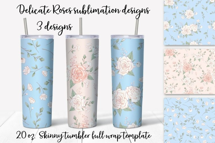 Delicate Roses sublimation design. Skinny tumbler wrap