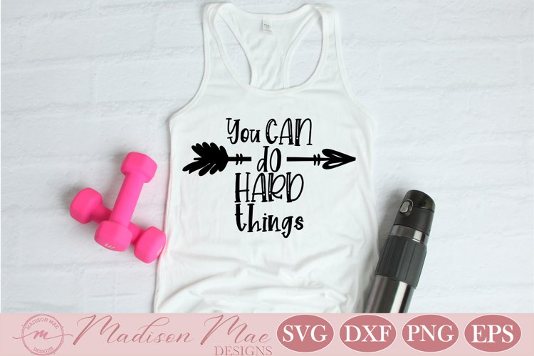 You Can Do Hard Things, Fitness Motivation SVG example image 1