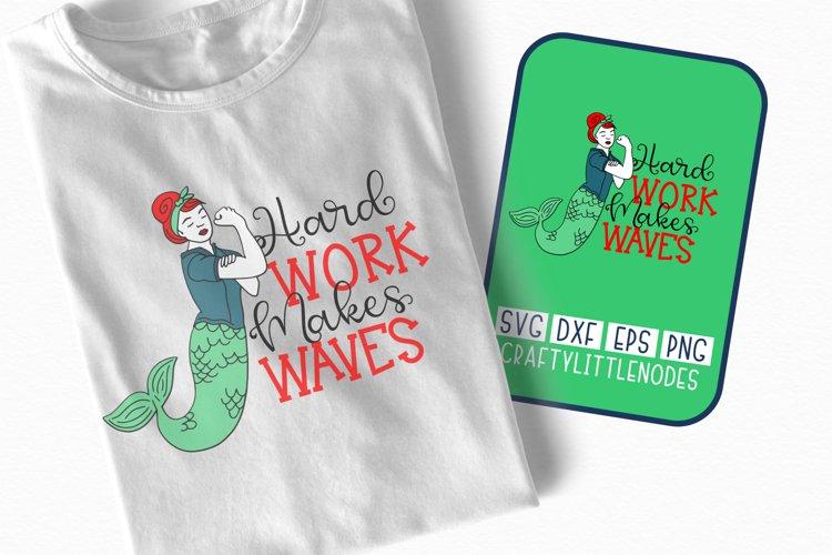Mermaid Rosie Riveter Pin Up - Hard Work Makes Waves