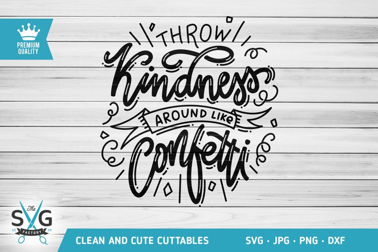 Throw Kindness Around Like Confetti SVG cutting file example image 1
