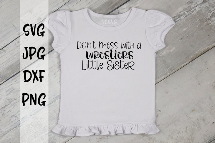 Don't Mess With A Wrestlers Little Sister example image 1