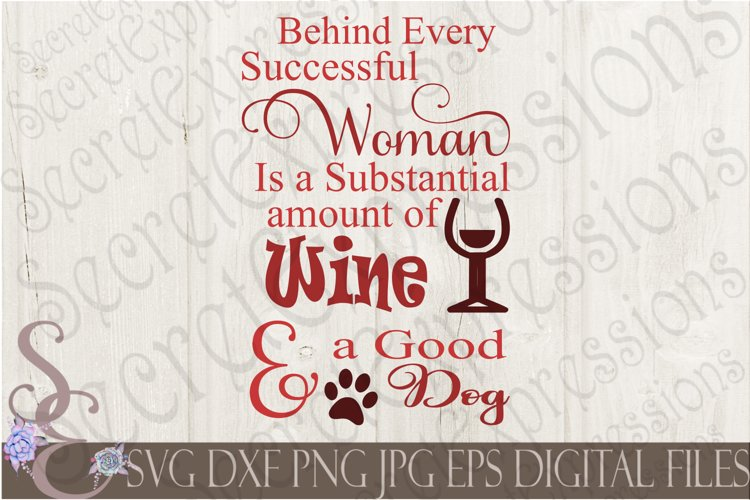 Behind every successful woman is Wine and a Good Dog example image 1
