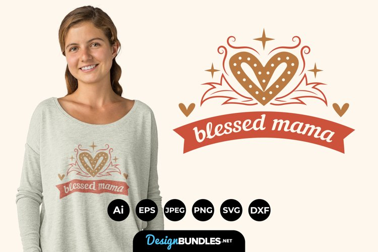 Blessed Mama Hand Drawn Lettering SVG example image 1
