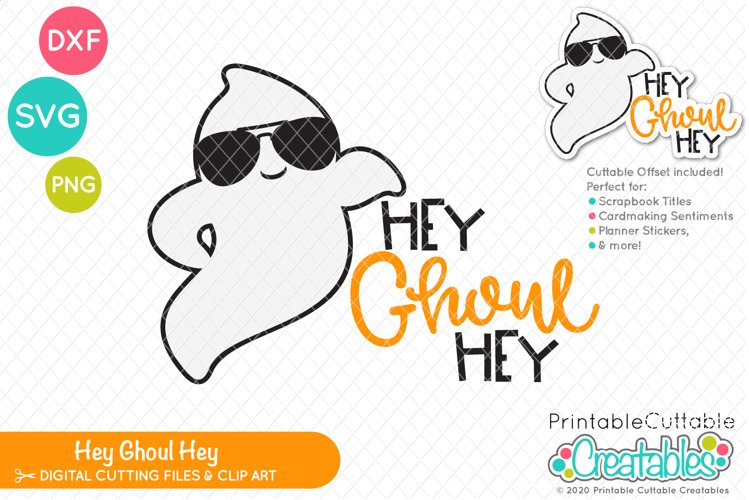 Hey Ghoul Hey SVG File | Funny Halloween SVG