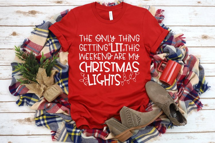 Funny Christmas Quote - Christmas Lights - Getting Lit SVG example image 1