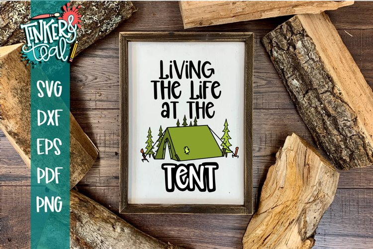 Living Life At the Tent SVG example image 1