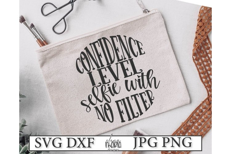 Confidence Level Selfie With No Filter Svg File example image 1