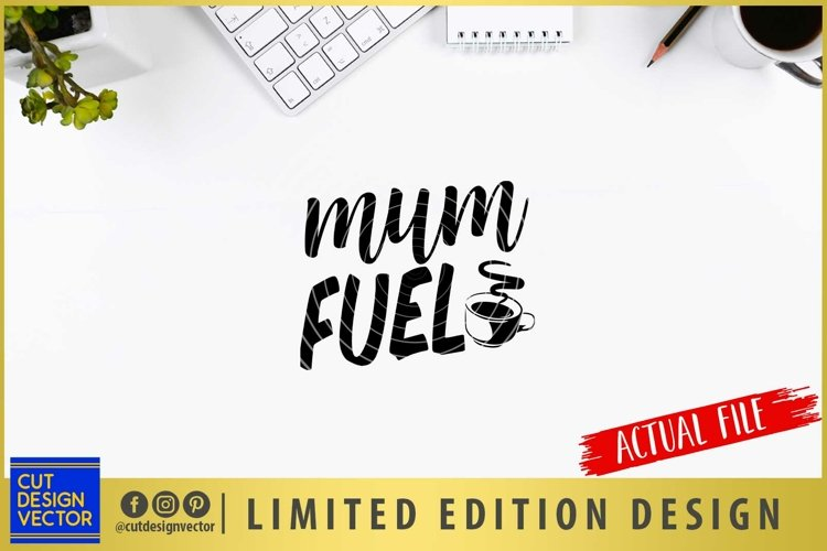 Mum Fuel SVG, Mothers Day SVG