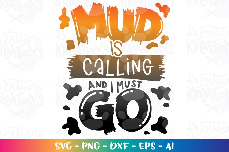 Boy Girl svg Mud is calling and I must go