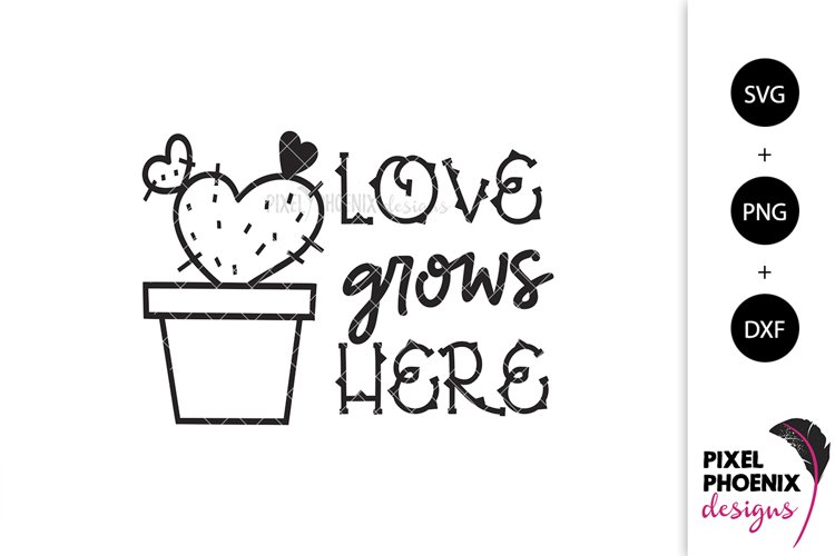 Love Grows Here - Cactus SVG example image 1
