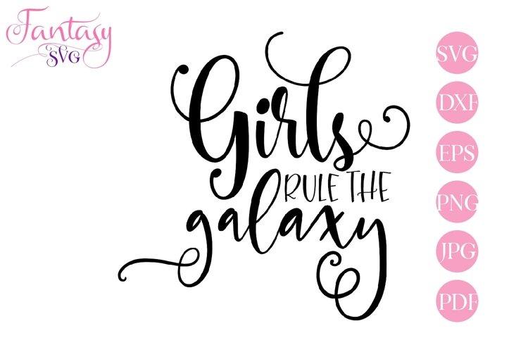 Girls rule the galaxy - svg cut file