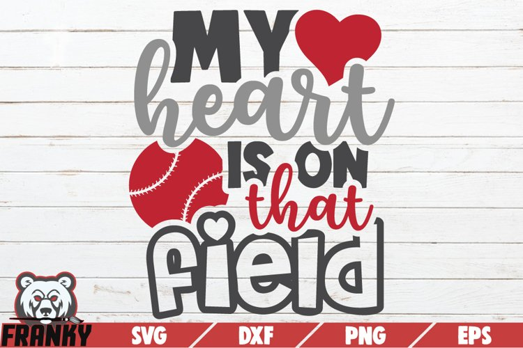 My heart is on that field SVG | Printable Cut file example image 1