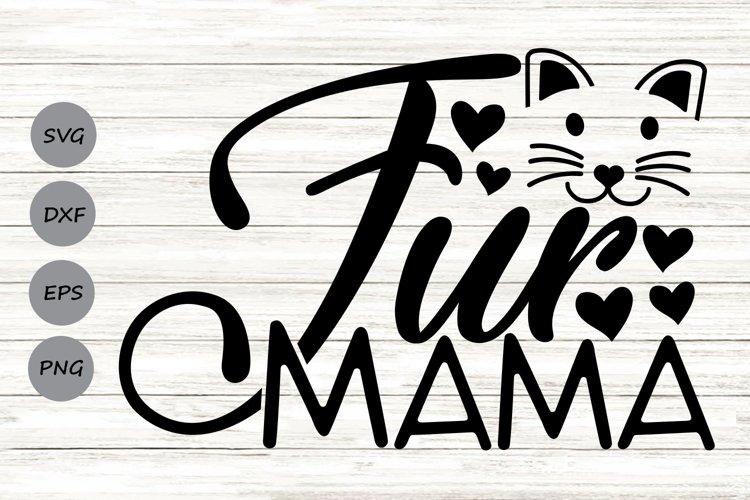 Fur Mama Svg, Cat Mom, Cat Lover Svg, Pet Mom Svg, Mom Life. example image 1