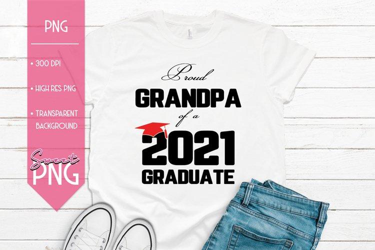 Proud Grandpa of a 2021 Graduate Sublimation PNG Design