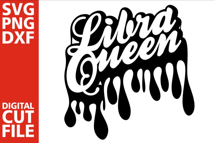 Libra Queen svg,Dripping words svg, Zodiac sign svg, Africa example image 1