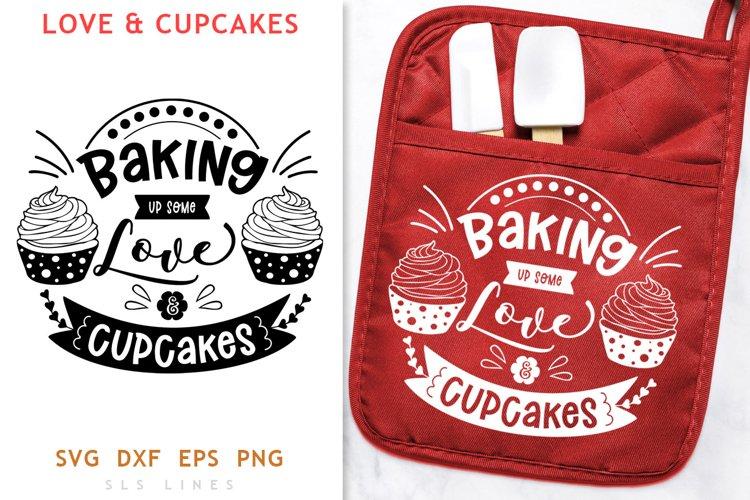 Baking SVG - Baker Cut File - Love & Cupcakes