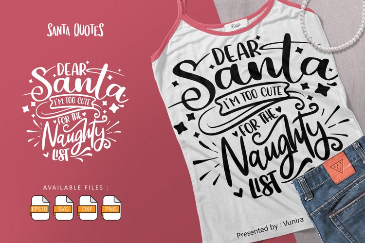 Dear Santa I'm Too Cute For The Naughty List | Lettering example image 1
