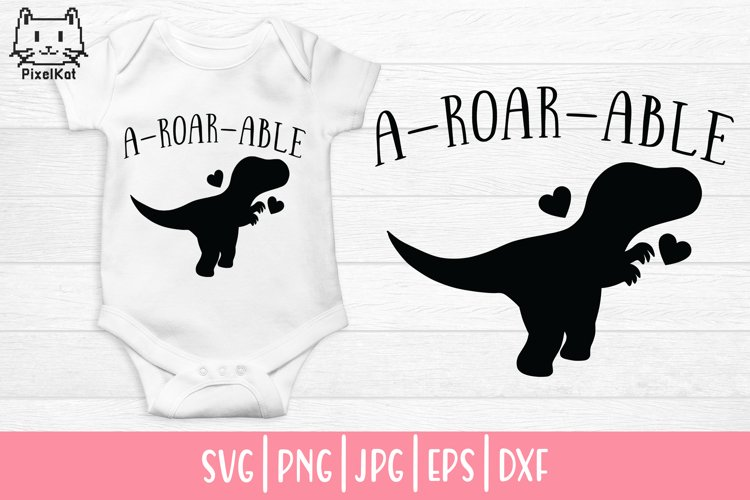 Baby SVG  Newborn SVG  A-ROAR-ABLE example
