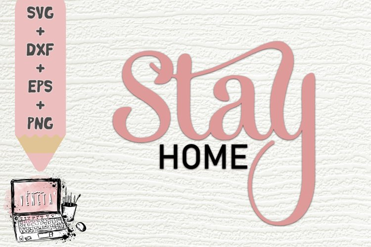 Stay Home| Quarantine | Be Safe | Corona | SVG DXF Cut File example image 1