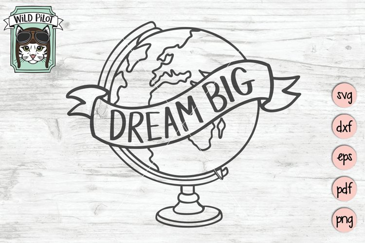 Dream Big SVG Cut File, Globe SVG Cut File, Nursery SVG