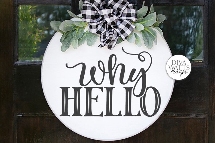 Why Hello SVG | Farmhouse Sign | DXF and More example image 1