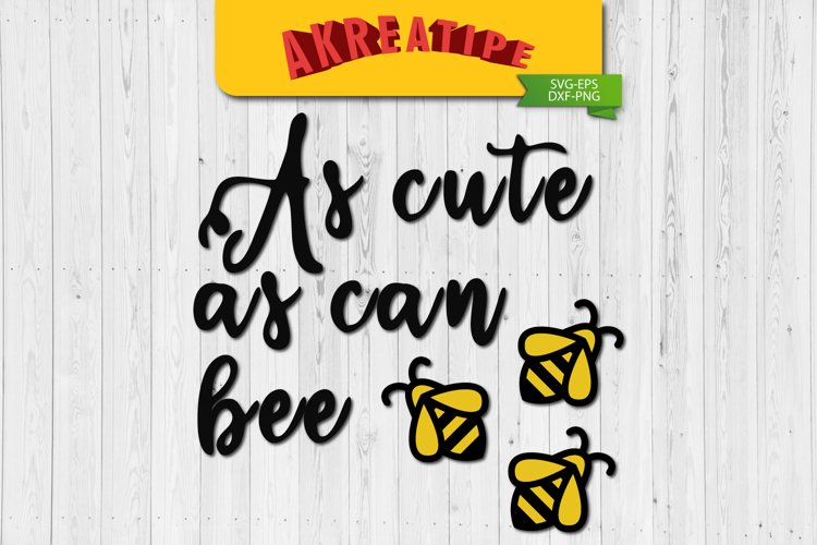 As Cut As Can Bee SVG   Sublimation   SVG   Cut File example image 1